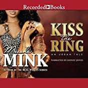 Kiss the Ring: An Urban Tale | [Meesha Mink]