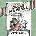 Uncle Elephant | Arnold Lobel