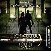Höllengold (Die Schwerter 1) | Thomas Lisowsky