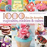 img - for 1,000 Ideas for Decorating Cupcakes, Cookies & Cakes book / textbook / text book