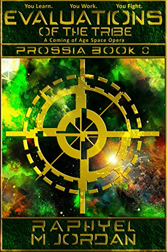 Book: Evaluations of the Tribe - A Coming of Age Space Opera (Prossia Book 0) by Raphyel M Jordan