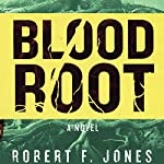 Bloodroot: A Novel | Robert F. Jones