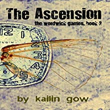 The Ascension: The Wordwick Games, Book 2 (       UNABRIDGED) by Kailin Gow Narrated by Artie Sievers