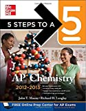 5 Steps to a 5 AP Chemistry, 2012-2013 Edition (5 Steps to a 5 on the Advanced Placement Examinations Series) (0071751688) by Langley, Richard H.
