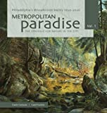img - for Metropolitan Paradise: The Struggle for Nature in the City, Philadelphia's Wissahickon Valley 1620-2020 book / textbook / text book
