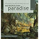 Metropolitan Paradise: The Struggle for Nature in the City, Philadelphia's Wissahickon Valley 1620-2020