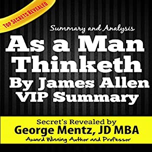 Summary and Analysis - As a Man Thinketh by James Allen Audiobook