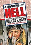 img - for A Handful of Hell: Classic War and Adventure Stories (The Men's Adventure Library) book / textbook / text book