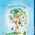 Der Wunschgeschichtenbaum: Erzählungen rund ums Jahr | Ingrid Uebe