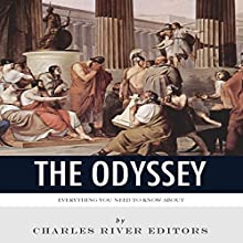Everything You Need to Know About the Odyssey Audiobook by  Charles River Editors Narrated by Colin Fluxman