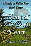 Heart of My Own Heart (Miracle at Valley Rise Book 3)