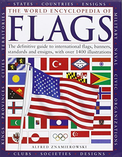 The World Encyclopedia of Flags: The definitive guide to international flags, banners, standards and ensigns, with over 400 illustrations (World Encyclopedia Of Flags compare prices)