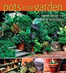 Pots in the Garden: Expert Design and...
