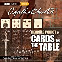 Cards on the Table (Dramatised) Radio/TV Program by Agatha Christie Narrated by John Moffatt, Stephanie Cole, Donald Sinden