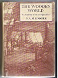 The Wooden World: An Anatomy of the Georgian Navy (0002165481) by N. A. M. Rodger