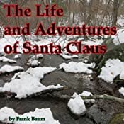 The Life and Adventures of Santa Claus | [L. Frank Baum]