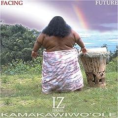 Israel Kamakawiwo'ole Facing Future