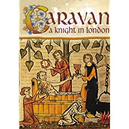 Caravan A Knight In London