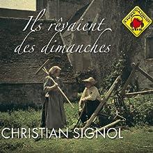 Ils rêvaient des dimanches | Livre audio Auteur(s) : Christian Signol Narrateur(s) : Jean-Marc Galéra