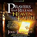 Prayers that Release Heaven on Earth: Align Yourself with God and Bring His Peace, Joy, and Revival to Your World Audiobook by John Eckhardt Narrated by Mirron Willis