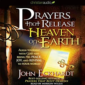 Prayers that Release Heaven on Earth Audiobook