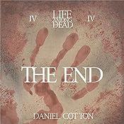Life Among the Dead 4: The End | Daniel Cotton