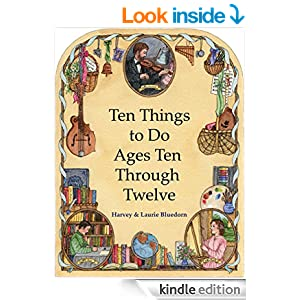 Ten Things to Do -- Ages Ten Through Twelve: Christian Homeschooling in a Classical Style