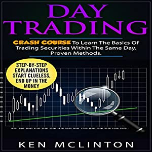 Day Trading: Crash Course to Learn the Basics of Trading Securities Within the Same Day Audiobook