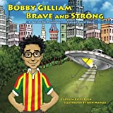 img - for Bobby Gilliam, Brave and Strong: A Tool for the Prevention of Childhood Sexual Abuse (Community Version) (Rise and Shine Movement Childhood Sexual Abuse Prevention Series) book / textbook / text book