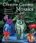 Creative Garden Mosaics: Dazzling Pro...