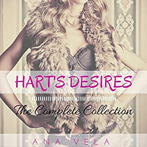 Hart's Desires: The Complete Collection Audiobook