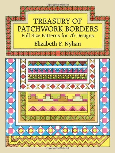 Treasury of Patchwork Borders: Full-Size Patterns for 76 Designs (Dover Quilting)
