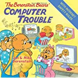The Berenstain Bears' Computer Trouble ~ Mike Berenstain