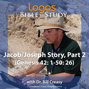Jacob/Joseph Story, Part 2 (Genesis 42: 1-50: 26) Lecture
