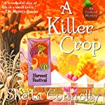 A Killer Crop: An Orchard Mystery (       UNABRIDGED) by Sheila Connolly Narrated by Robin Miles