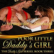 Poor Little Daddy's Girl: The Daddy's Girl Series, Book 3 (       UNABRIDGED) by Normandie Alleman Narrated by Alicyn Aimes
