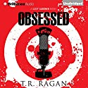 Obsessed: The Lizzy Gardner Series , Book 4 (       UNABRIDGED) by T. R. Ragan Narrated by Kate Rudd