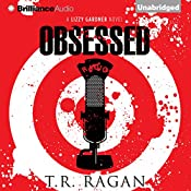 Obsessed: The Lizzy Gardner Series , Book 4 | [T. R. Ragan]