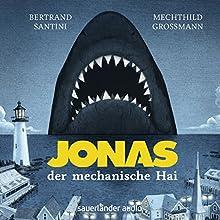 Jonas, der mechanische Hai (       gekürzt) von Bertrand Santini Gesprochen von: Mechthild Grossmann