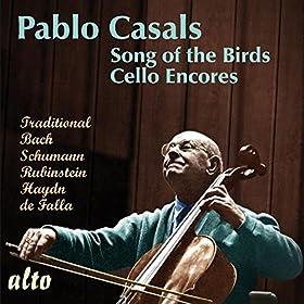 Pablo Casals: 'Song of the Birds' and Cello Encores