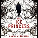 The Ice Princess (       UNABRIDGED) by Camilla Läckberg, Steven T. Murray (translator) Narrated by David Thorn