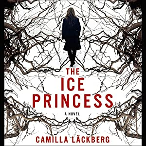 The Ice Princess | [Camilla Läckberg, Steven T. Murray (translator)]