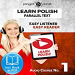Learn Polish - Easy Reader - Easy Listener - Parallel Text - Polish Audio Course No. 1 |  Polyglot Planet