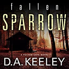 Fallen Sparrow (       UNABRIDGED) by D. A. Keeley Narrated by Lisa Stathoplos
