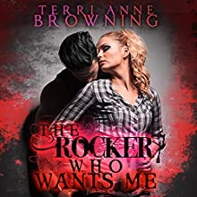 The Rocker Who Wants Me: The Rocker... Series, Book 7 (       UNABRIDGED) by Terri Anne Browning Narrated by Devra Woodward