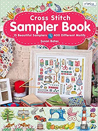 Cross Stitch Sampler Book: 15 Beautiful Samplers, 400 Different Motifs written by Susan Bates
