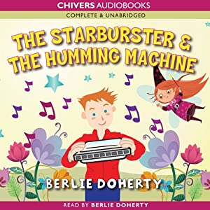 The Starburster & The Humming Machine | [Berlie Doherty]