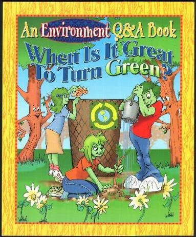 When Is It Great to Turn Green?  (An Environment Q&A Book), Michele Ingber Drohan, Caroline M. Levchuck