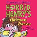Horrid Henry's Christmas Cracker   Francesca Simon