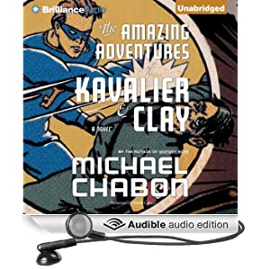 The Amazing Adventures of Kavalier & Clay (Unabridged)